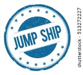 Jump Ship Stamp Sign Text Word...