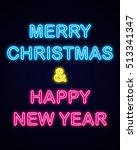 merry christmas and happy new... | Shutterstock . vector #513341347
