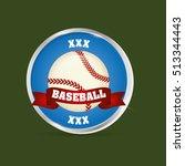 baseball sport ball icon vector ... | Shutterstock .eps vector #513344443