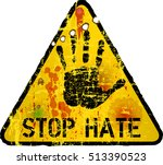 stop hate  warning sign  vector | Shutterstock .eps vector #513390523
