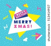 merry christmas and happy new... | Shutterstock .eps vector #513414937