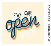 we are open print sign vintage... | Shutterstock .eps vector #513431923