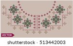 embroidery ethnic flowers neck... | Shutterstock .eps vector #513442003