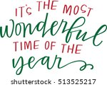 it's the most wonderful time of ... | Shutterstock .eps vector #513525217