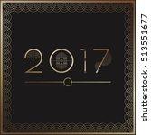 2017 art deco template on black ... | Shutterstock .eps vector #513551677