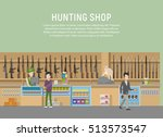 hunting shop interior with... | Shutterstock .eps vector #513573547