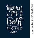 worry ends when faith begins.... | Shutterstock .eps vector #513693847