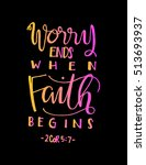 Worry Ends When Faith Begins....