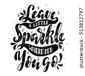leave a little sparkle wherever ... | Shutterstock .eps vector #513812797