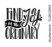 find joy in the ordinary... | Shutterstock .eps vector #513812803
