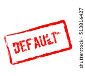 default red rubber stamp... | Shutterstock .eps vector #513816427