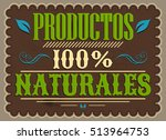 productos 100  naturales  100 ... | Shutterstock .eps vector #513964753