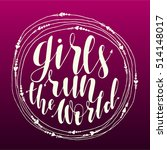 girls run the world quote in... | Shutterstock .eps vector #514148017