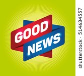 good news arrow tag sign. | Shutterstock .eps vector #514634557