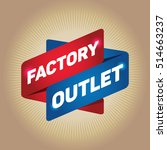 factory outlet arrow tag sign. | Shutterstock .eps vector #514663237