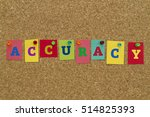 Small photo of Accuracy word written on colorful sticky notes pinned on cork board.