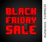 black friday sale inscription...   Shutterstock .eps vector #514898233