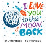 i love you to the moon and back.... | Shutterstock .eps vector #514904893