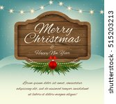 merry christmas and happy new... | Shutterstock .eps vector #515203213