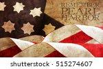 remember pearl harbor. flag... | Shutterstock . vector #515274607