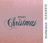 merry christmas. metallic... | Shutterstock .eps vector #515319373