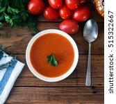 hot fresh homemade tomato soup... | Shutterstock . vector #515322667