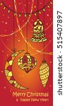 christmas and new year card.... | Shutterstock .eps vector #515407897