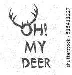 Oh My Deer. Fashion Quote With...