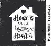 home is where your heart is.... | Shutterstock .eps vector #515501533