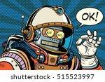 okay retro robot astronaut... | Shutterstock .eps vector #515523997
