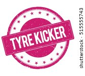 tyre kicker stamp sign text... | Shutterstock . vector #515555743
