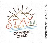 stay wild camping child old... | Shutterstock .eps vector #515614273