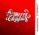 merry christmas lettering... | Shutterstock .eps vector #515848417