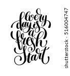 every day is a fresh start... | Shutterstock . vector #516004747