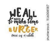 we all need to make burger once ... | Shutterstock .eps vector #516008587
