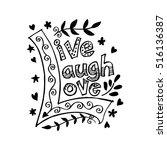 live laugh love hand lettered...   Shutterstock .eps vector #516136387