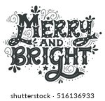 merry and bright. hand drawn... | Shutterstock .eps vector #516136933