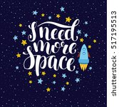 i need more space  hand written ... | Shutterstock .eps vector #517195513