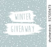 winter giveaway on snow... | Shutterstock .eps vector #517335673