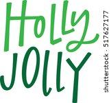 holly jolly   Shutterstock .eps vector #517627177