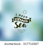 i need vitamin sea. romantic... | Shutterstock .eps vector #517713307