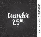 25th december   lettering... | Shutterstock .eps vector #517850983