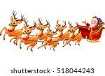 santa claus rides reindeer... | Shutterstock .eps vector #518044243