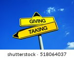 Small photo of Giving vs Taking - Traffic sign with two options - distribution of things. Generous character and generosity of offering vs greedy character and greediness of accepting