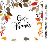 give thanks season hand drawn... | Shutterstock .eps vector #518213503