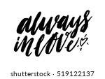 always in love. inspirational... | Shutterstock .eps vector #519122137
