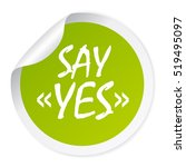 say yes vector sticker. say yes ... | Shutterstock .eps vector #519495097