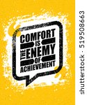 comfort is the enemy of... | Shutterstock .eps vector #519508663