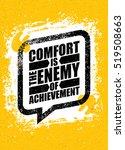 comfort is the enemy of... | Shutterstock .eps vector #519508663