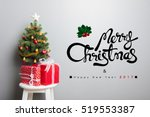 gift boxes and small decorated... | Shutterstock . vector #519553387